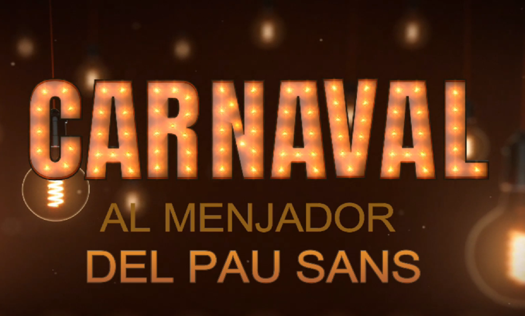 CARNAVAL AL MENJADOR DEL PAU SANS